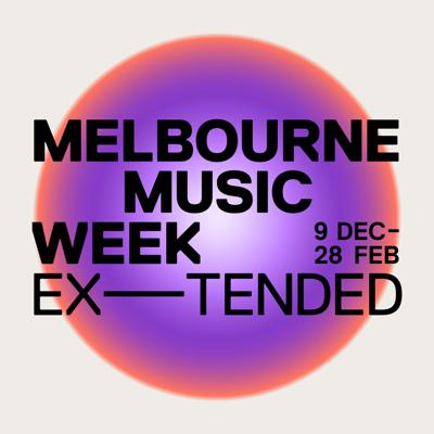 Melbourne Music Week—Extended