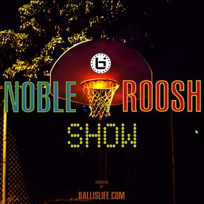 Noble & Roosh Show
