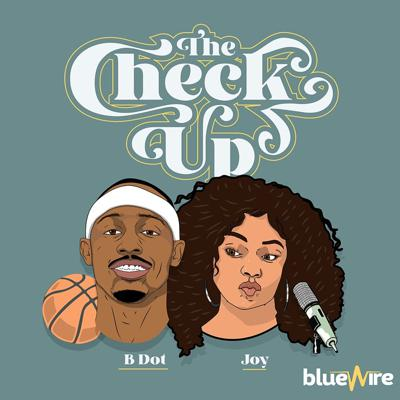 The Check up - With Bdot and Joy