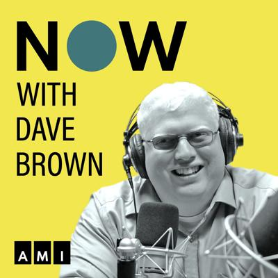 NOW with Dave Brown