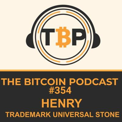 Cover art for The Bitcoin Podcast #354- Henry Trademark Universal Stone