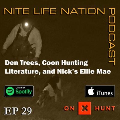 Cover art for Den Trees, Coon Hunting Literature, and Nick's Ellie Mae