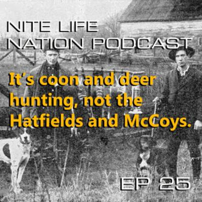 Cover art for It's Coon Hunting and Deer Hunting, not the Hatfields & McCoys
