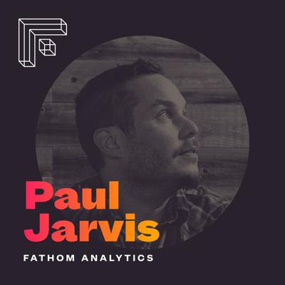 Cover art for Paul Jarvis – Fathom Analytics