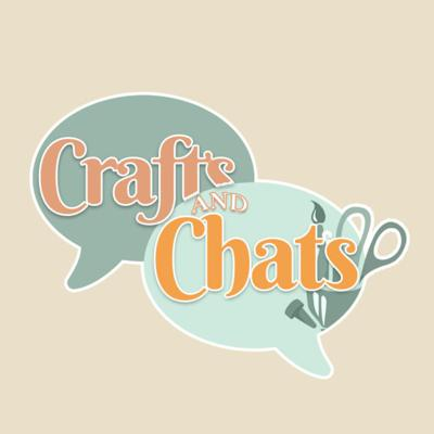 Crafts & Chats