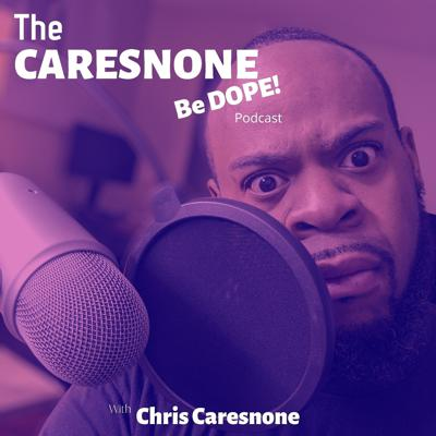 The CARESNONE Be DOPE podcast