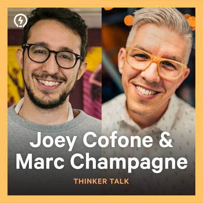 Cover art for Thinker Talk 27: Podcasts & Books with Joey Cofone & Marc Champagne