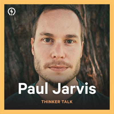 Cover art for Thinker Talk 25: Company of One with Paul Jarvis
