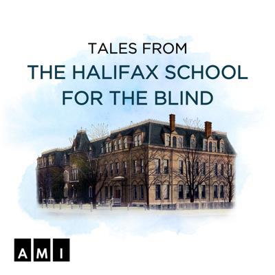 Tales From The Halifax School For The Blind
