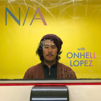 N/A with Onhell Lopez