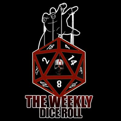 The Weekly Dice Roll