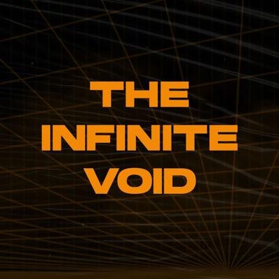 The Infinite Void Podcast