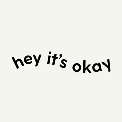 Hey It's Okay