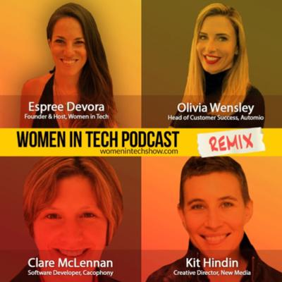 Cover art for Remix: Olivia Wensley, Kit Hindin, and Clare McLennan: Women In Tech