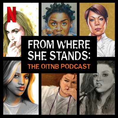 From Where She Stands: The OITNB Podcast