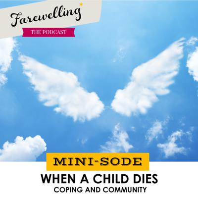 Cover art for Minisode: When a Child Dies - Coping and Community