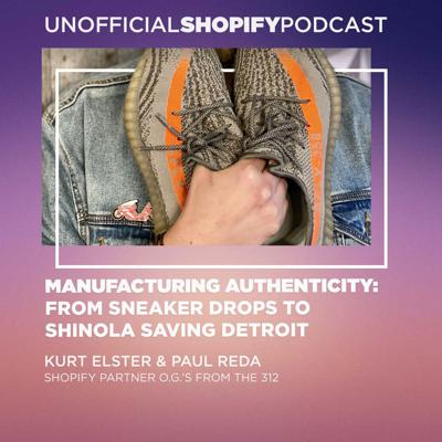 Cover art for Manufacturing Authenticity: From Sneaker Drops to Shinola Saving Detroit