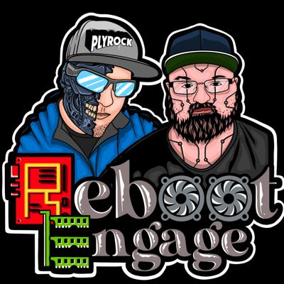 REBOOT ENGAGE W/ PlyRock and The Preach