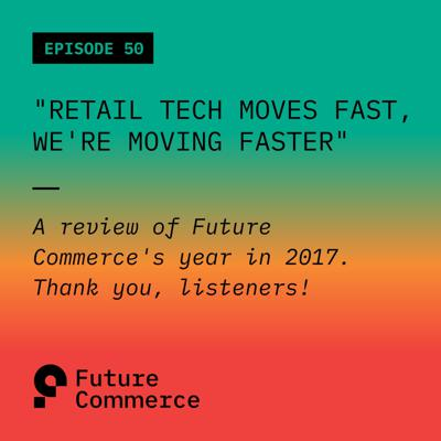 Future Commerce Podcast: eCommerce, DTC and Retail Strategy