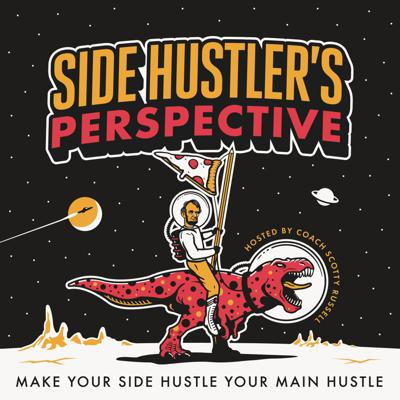 Side Hustler's Perspective with Scotty Russell