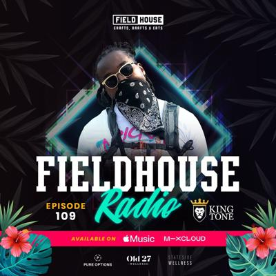 Cover art for Fieldhouse Radio Episode 109 - King Tone: No Lolla? No Problem!