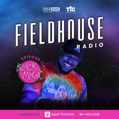 Cover art for This Is College Presents: Fieldhouse Radio Episode 110 - Black Magic: More Life Vol. 1