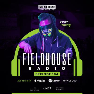 Cover art for Fieldhouse Radio Episode 104 - Peter Truong
