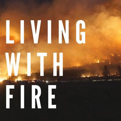 Living With Fire