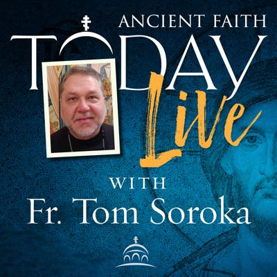 Ancient Faith Today Live