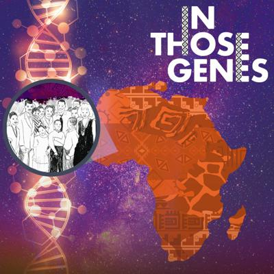 In Those Genes is a podcast that uses genetics to decode the lost histories AND futures of African descended Americans through the lens of Black culture.