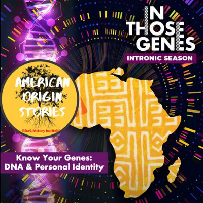 Cover art for Intronic Season Ep. 1 - Know Your Genes from American Origin Stories Podcast