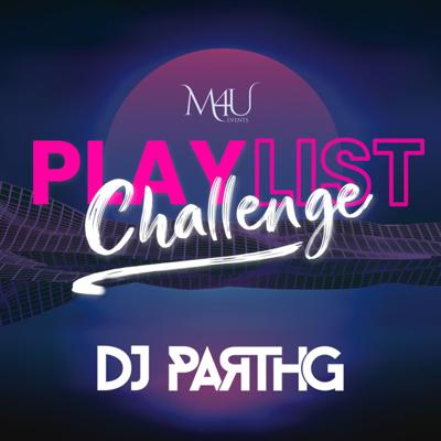 Cover art for Playlist Challenge ft. DJ Parth G - Workout