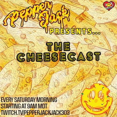 PepperJack Presents: The CheeseCast