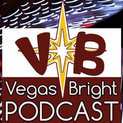 Vegas Bright Podcast Archive