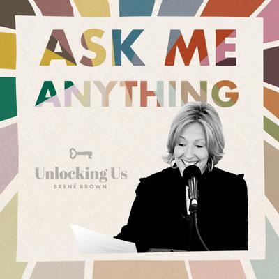 Cover art for Brené on Ask Me Anything, Part 2 of 2