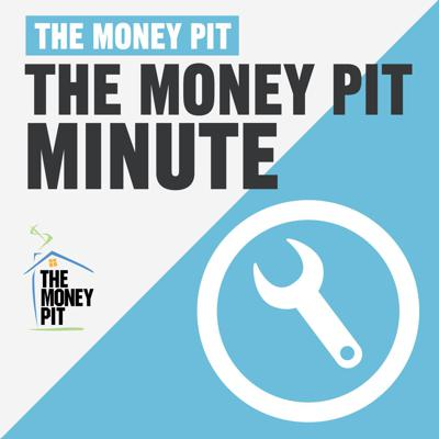 The Money Pit Minute with Tom Kraeutler & Leslie Segrete delivers quick, insightful how-to tips on home improvement, remodeling, décor and home maintenance projects.