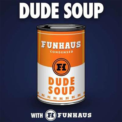 Jump in the Dude Soup -- all the gaming, nerd culture, and meat-packing industry commentary you can handle. Watch LIVE every Tuesday at 4PM CT on svod.roosterteeth.com. Watch the free video version at YouTube.com/Funhaus.