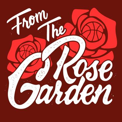 From the Rose Garden: A Show About The Portland Trail Blazers