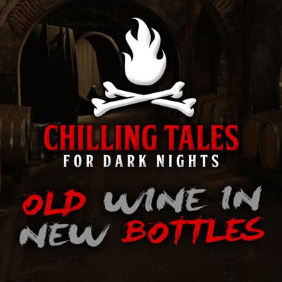Cover art for 32: Old Wine in New Bottles – Chilling Tales for Dark Nights