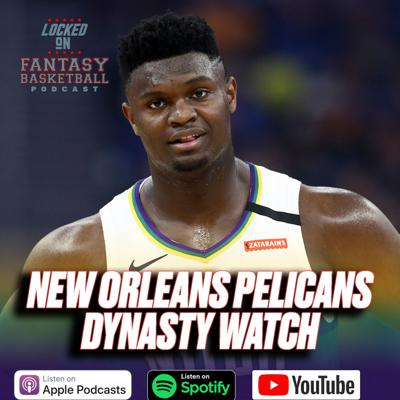 Cover art for Dynasty Watch || New Orleans Pelicans || Will Zion Williamson Ever Jump Into The Top 5?
