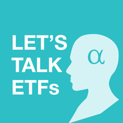 Let's Talk ETFs is Seeking Alpha's podcast dedicated to the exchange traded fund space. Hosted by Seeking Alpha's ETF expert, Jonathan Liss, the podcast features long-form conversations with industry insiders, ETF issuers, asset managers and investment advisers to explore the ways in which ETFs continue to evolve, helping investors to reach their financial goals.