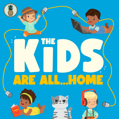 The Kids Are All...Home