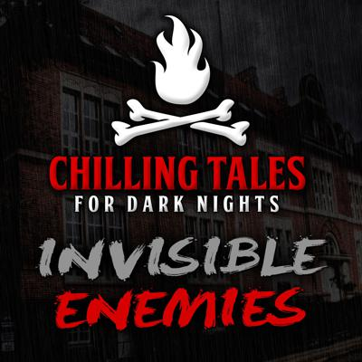 Cover art for 38: Invisible Enemies – Chilling Tales for Dark Nights