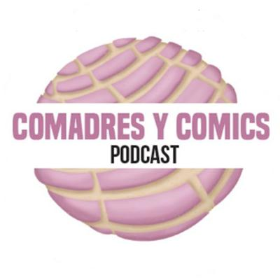 Comadres y Comics Podcast