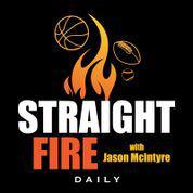 Cover art for Straight Fire with Jason McIntyre - College Football is Getting Canceled; Kawhi Can't Compare to LeBron