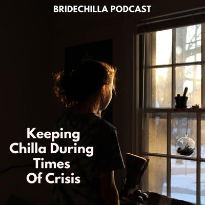 Cover art for 411- Keeping Chilla During Times of Crisis