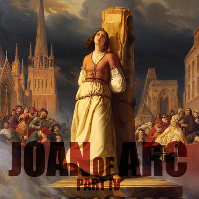 Cover art for EPISODE 42 Joan of Arc (Part 4)