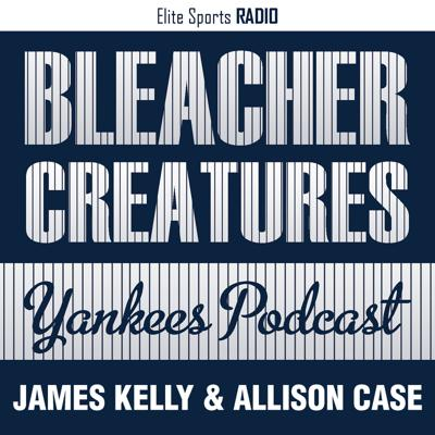Bleacher Creatures Yankees Podcast
