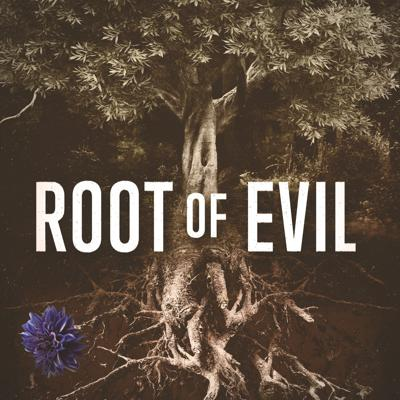 Introducing Root of Evil: The True Story of the Hodel Family and the Black Dahlia