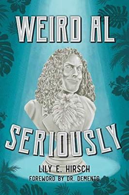 Cover art for Weird Al: Seriously with Lily Hirsch